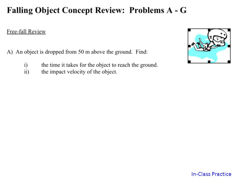 Using figures from previous slide Figure 1 – Free fall object.