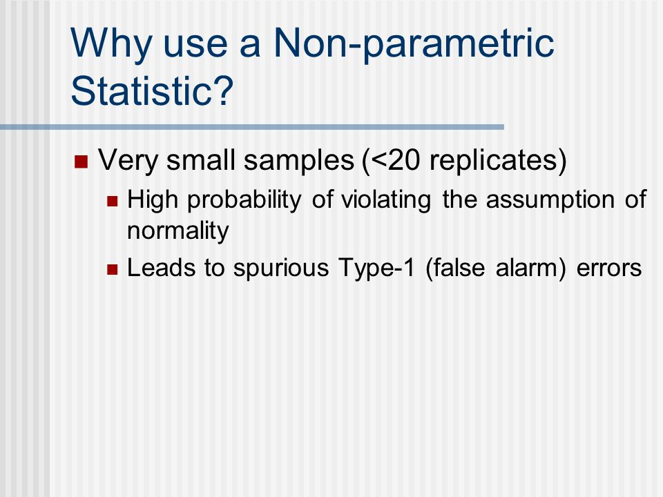 Why use a Non-parametric Statistic.