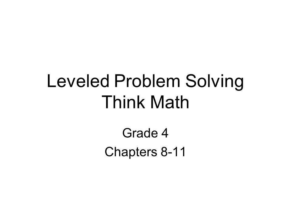 Leveled Problem Solving Think Math Grade 4 Chapters 8-11