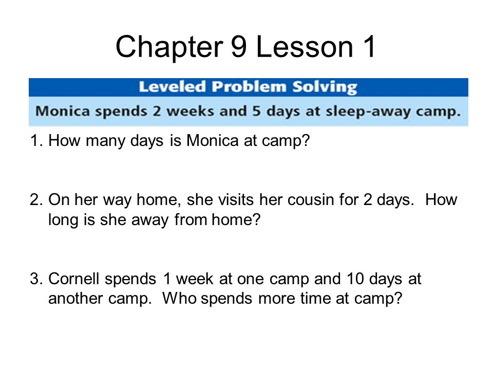 Chapter 9 Lesson 1 1.How many days is Monica at camp.