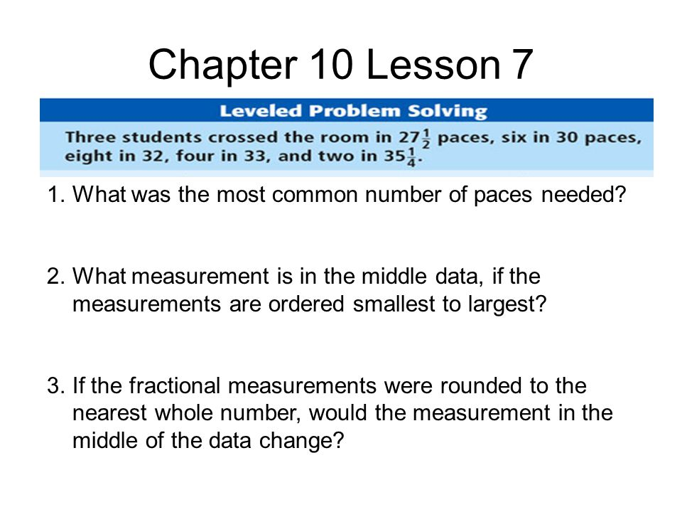 Chapter 10 Lesson 7 1.What was the most common number of paces needed.