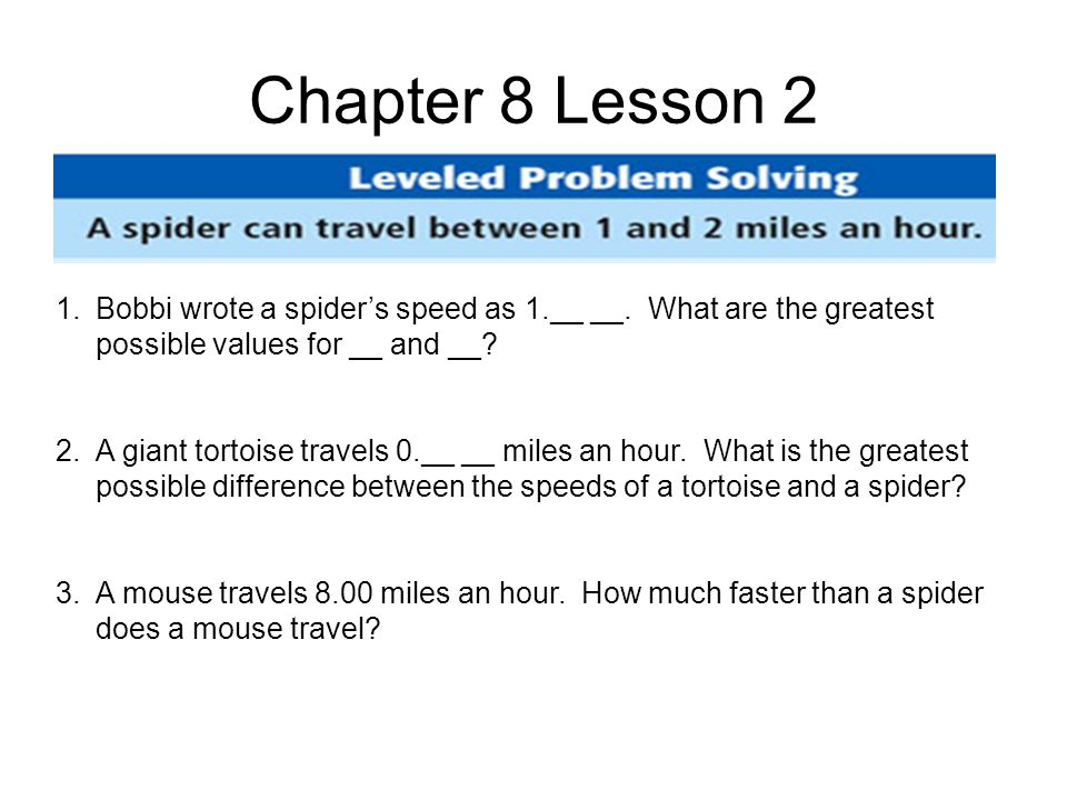 Chapter 8 Lesson 2 1.Bobbi wrote a spider's speed as 1.__ __.