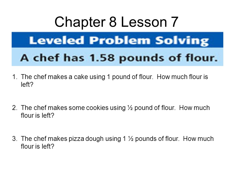 Chapter 9 Lesson 8 1.How many cups do 2 bowls hold.