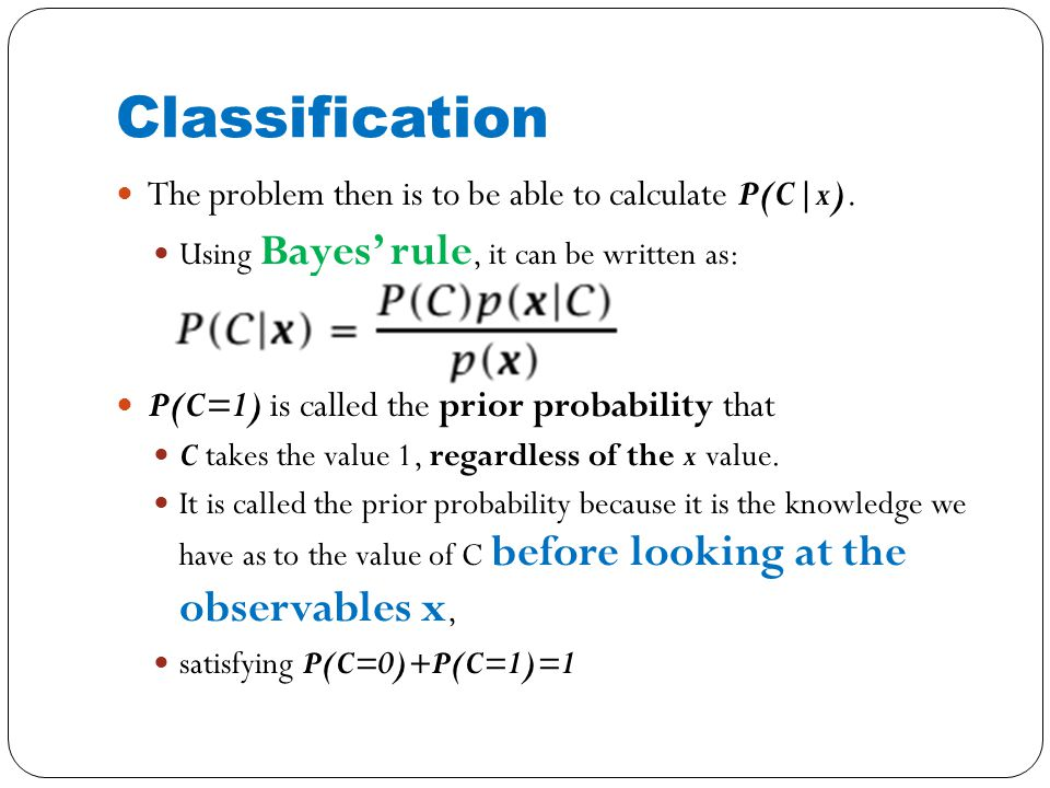 The problem then is to be able to calculate P(C x).