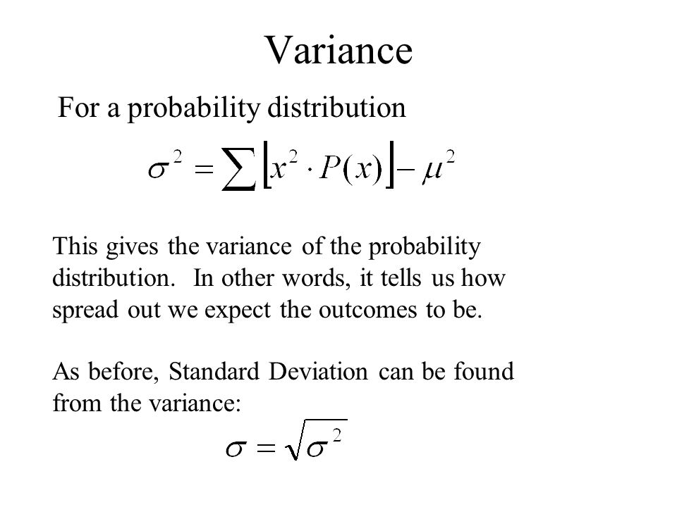 Variance For a probability distribution This gives the variance of the probability distribution.