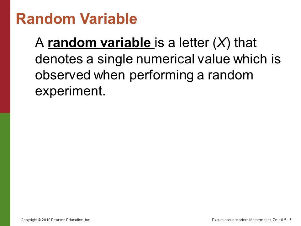 Excursions in Modern Mathematics, 7e: 16.5 - 6Copyright © 2010 Pearson Education, Inc.