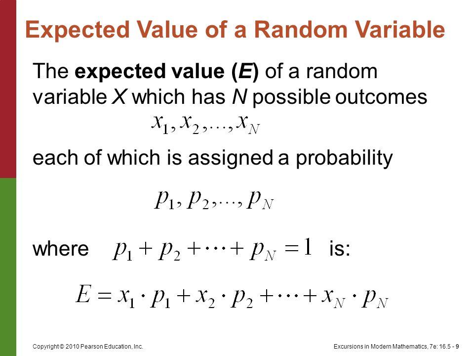 Excursions in Modern Mathematics, 7e: 16.5 - 10Copyright © 2010 Pearson Education, Inc.