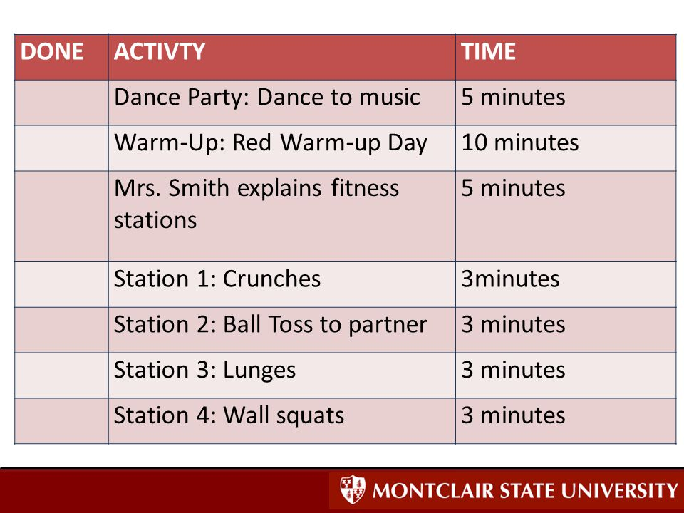 DONEACTIVTYTIME Dance Party: Dance to music5 minutes Warm-Up: Red Warm-up Day10 minutes Mrs.