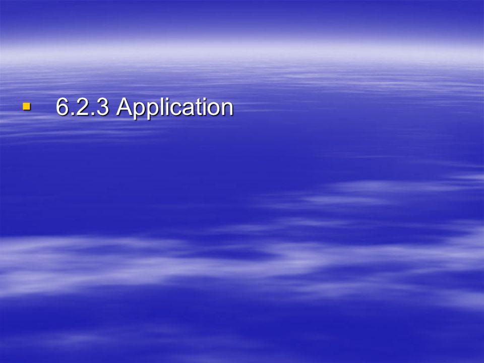  6.2.3 Application