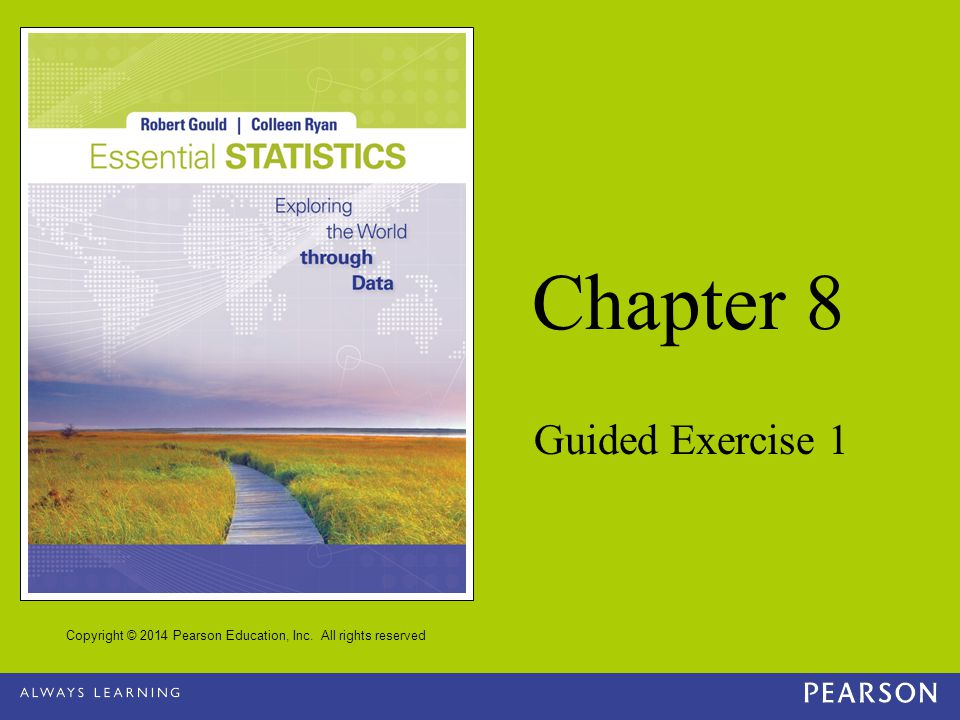 Copyright © 2014 Pearson Education, Inc. All rights reserved Chapter 8 Guided Exercise 1