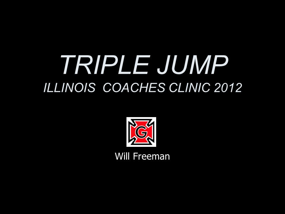 TODAY'S TALK Technical overview of the triple jump Training the triple jumper