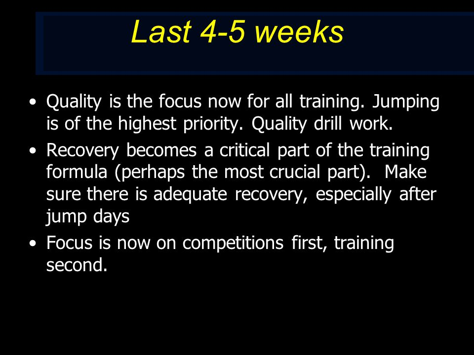 Last 4-5 weeks Quality is the focus now for all training.
