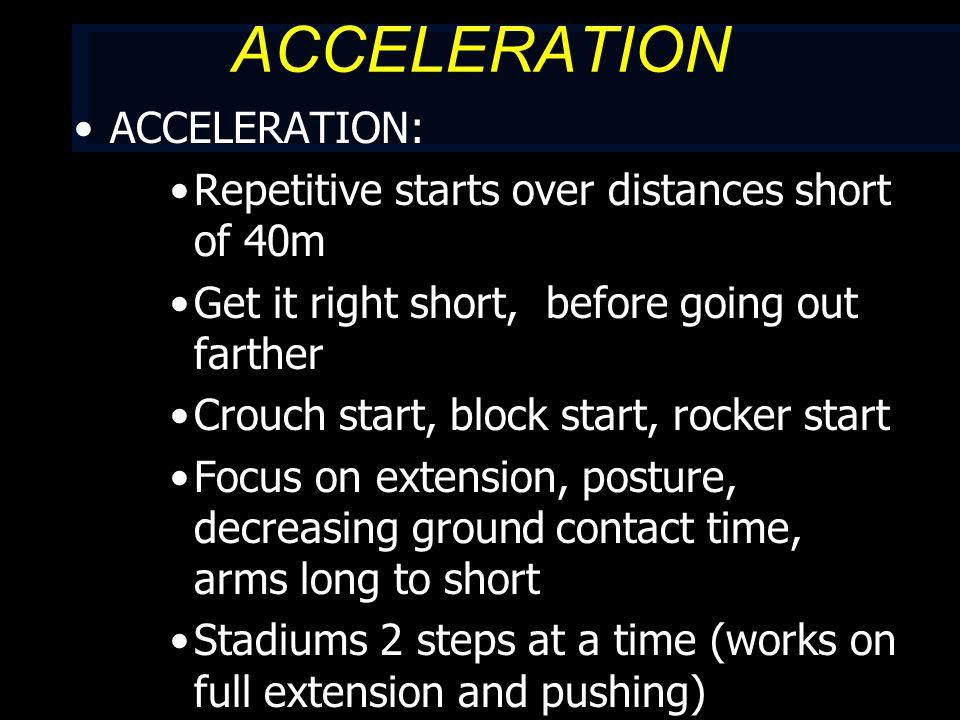 ACCELERATION PROGRESSION 1.10 - 15 x sprint ladder Emphasis on increasing velocity and increasing stride length, changing body angles and changing arm action (excellent tool for learning increasing stride length and decreasing ground contact times) 2 min recovery 22-5 X (5 X 20m, crouch start) 3 min recovery reps / 6 min.