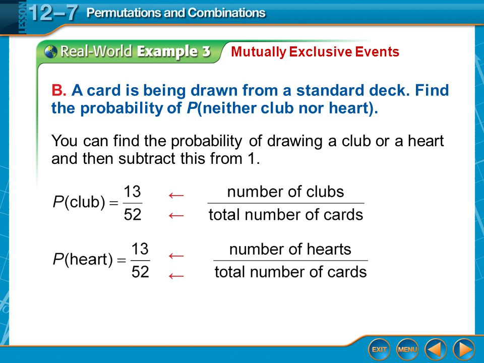 Example 3 Mutually Exclusive Events B. A card is being drawn from a standard deck.