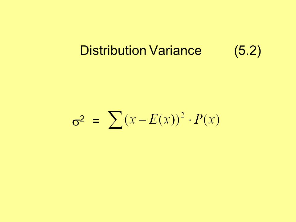 Distribution Variance (5.2)  2 =