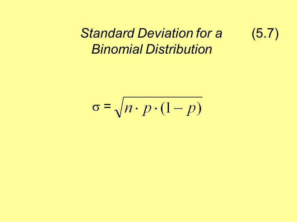 Standard Deviation for a (5.7) Binomial Distribution  =