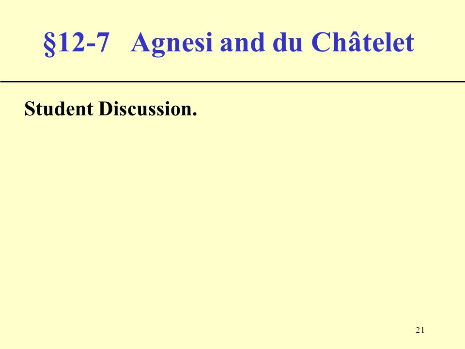 21 §12-7 Agnesi and du Châtelet Student Discussion.
