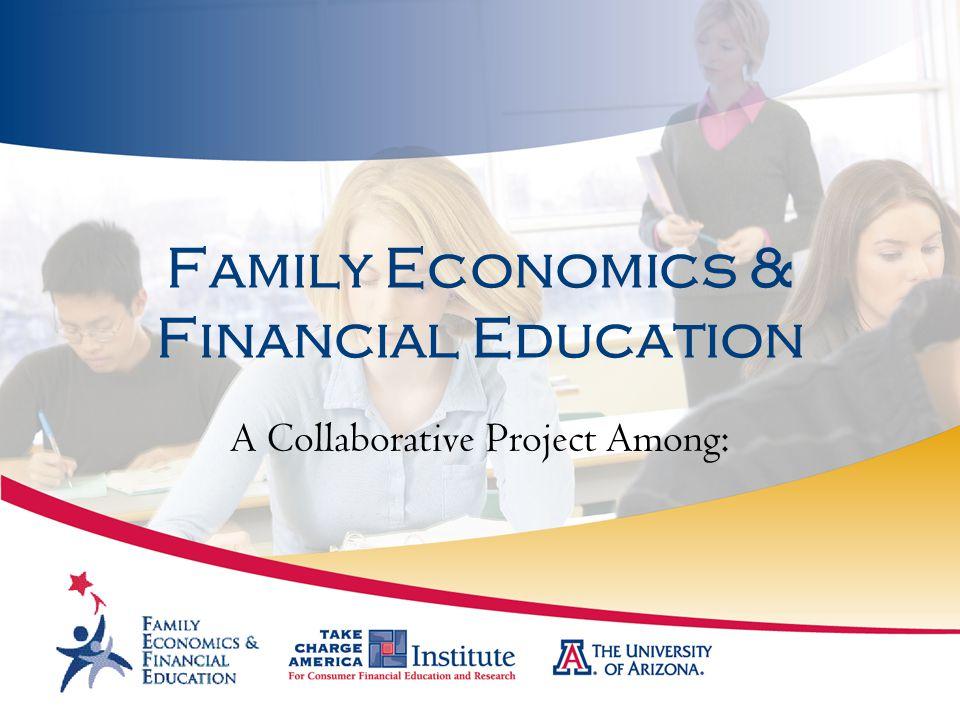 Family Economics & Financial Education A Collaborative Project Among: