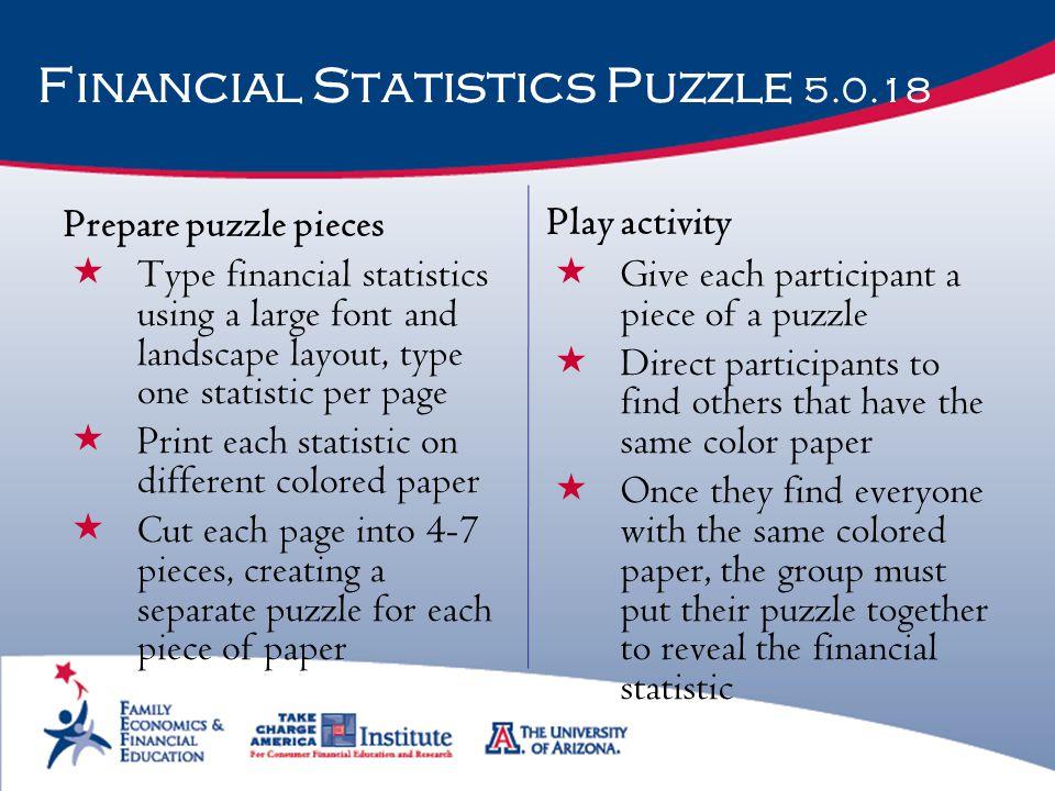 Financial Statistics Puzzle 5.0.18 Prepare puzzle pieces  Type financial statistics using a large font and landscape layout, type one statistic per p