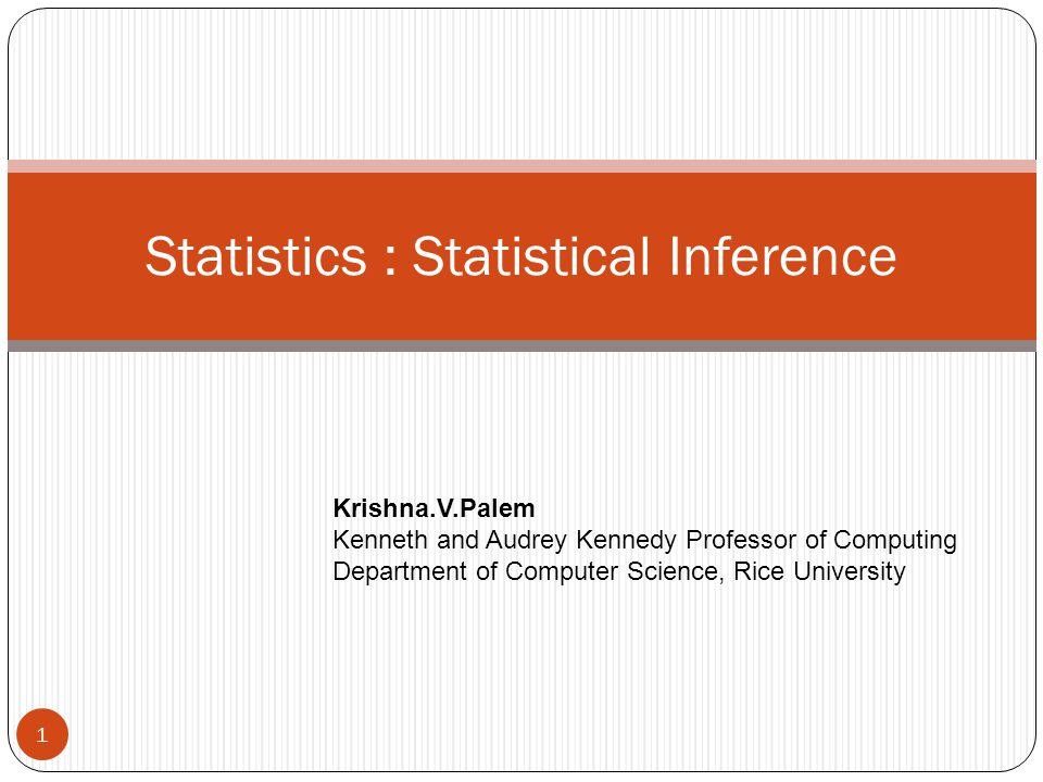 Contents Summary of Statistics Learnt so Far Statistical Inference Central Limit Theorem and its implications Estimation theory Interval Estimation What is Confidence Interval.