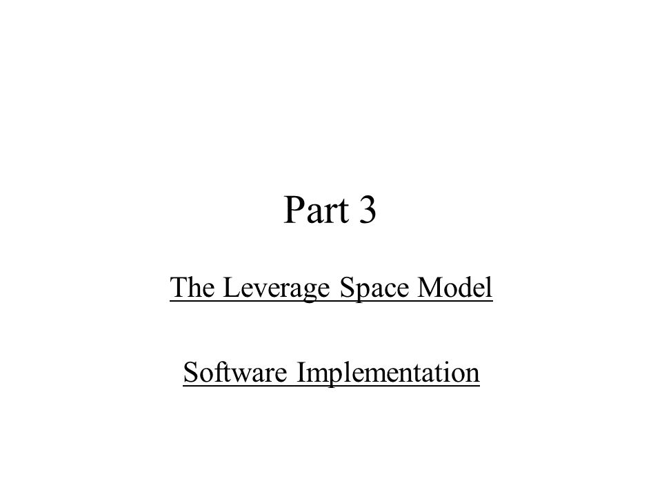 Part 3 The Leverage Space Model Software Implementation