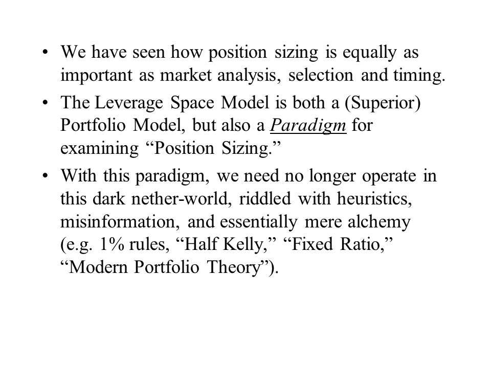 We have seen how position sizing is equally as important as market analysis, selection and timing.