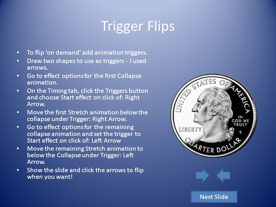 Trigger Flips To flip 'on demand' add animation triggers.