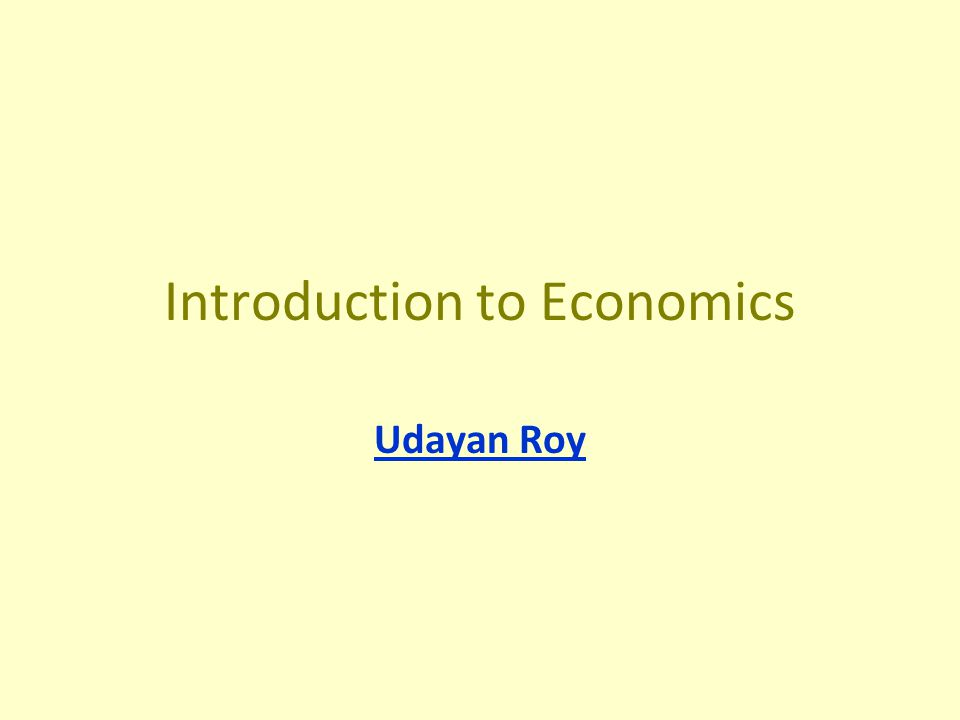 Introduction to Economics Udayan Roy