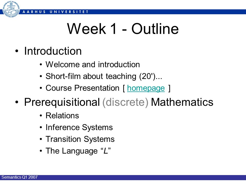 Semantics Q1 2007 Week 1 - Outline Introduction Welcome and introduction Short-film about teaching (20 )...