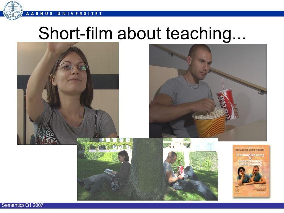 Semantics Q1 2007 Short-film about teaching...