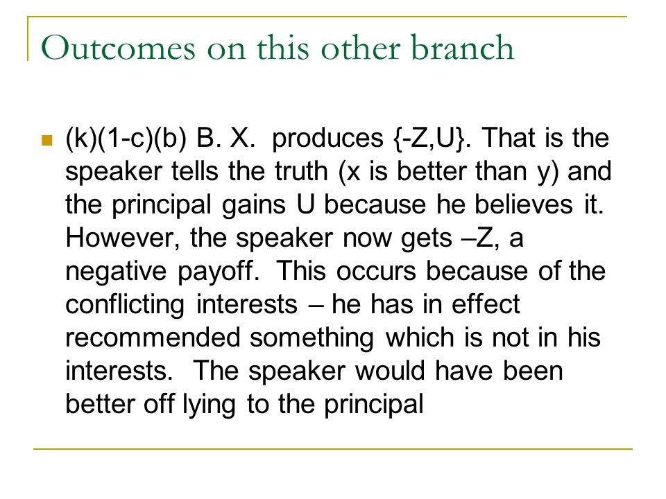 Outcomes on this other branch (k)(1-c)(b) B. X. produces {-Z,U}.