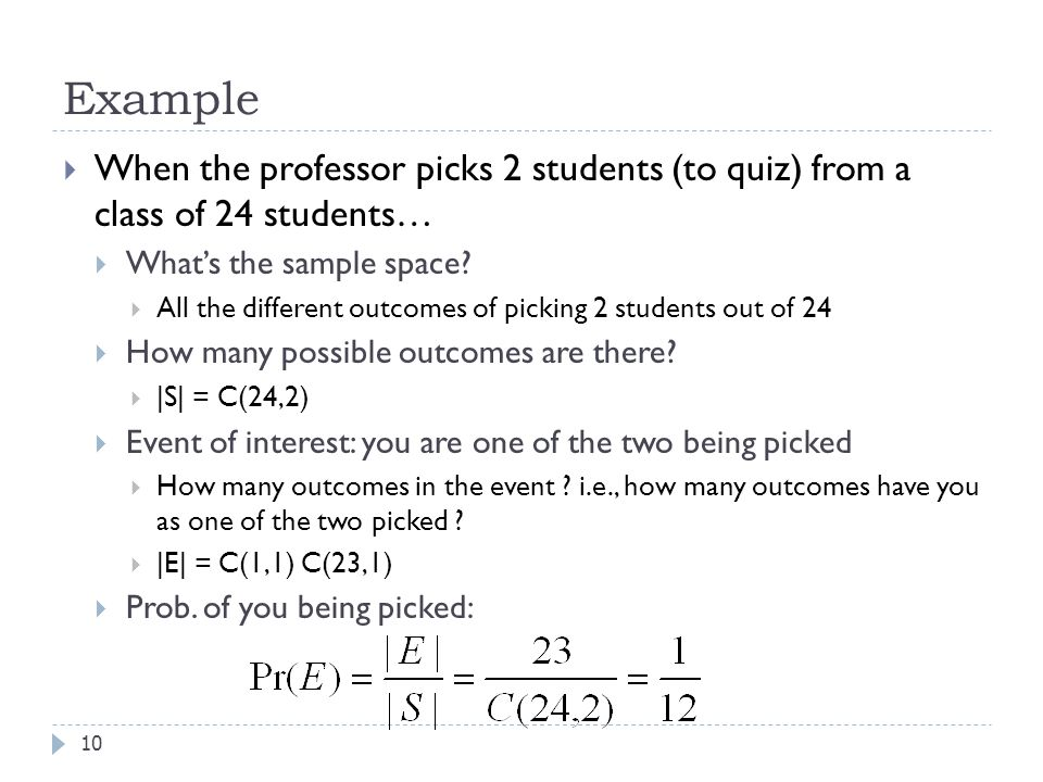 Example  When the professor picks 2 students (to quiz) from a class of 24 students…  What's the sample space.