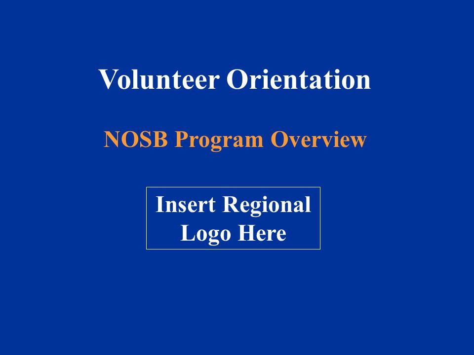 Volunteer Orientation NOSB Program Overview Insert Regional Logo Here