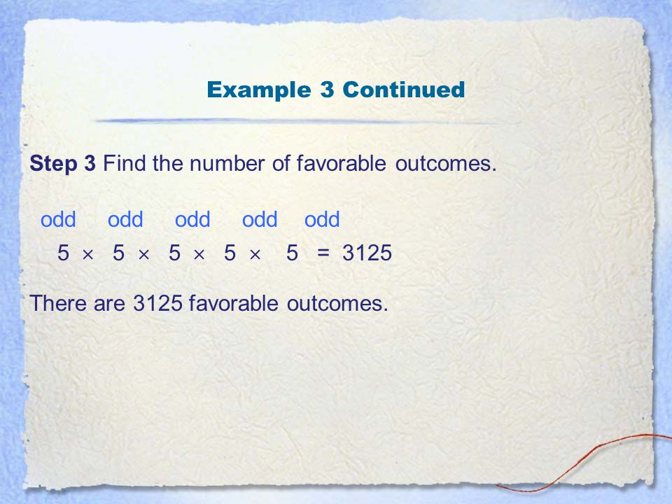 Example 3 Continued Step 2 Find the number of outcomes in the sample space.