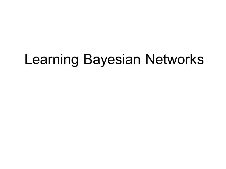 Dimensions of Learning ModelBayes netMarkov net DataCompleteIncomplete StructureKnownUnknown ObjectiveGenerativeDiscriminative