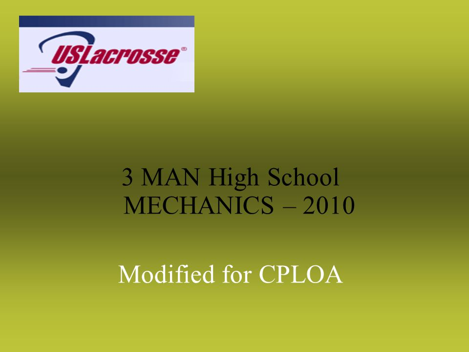 3 MAN High School MECHANICS – 2010 Modified for CPLOA