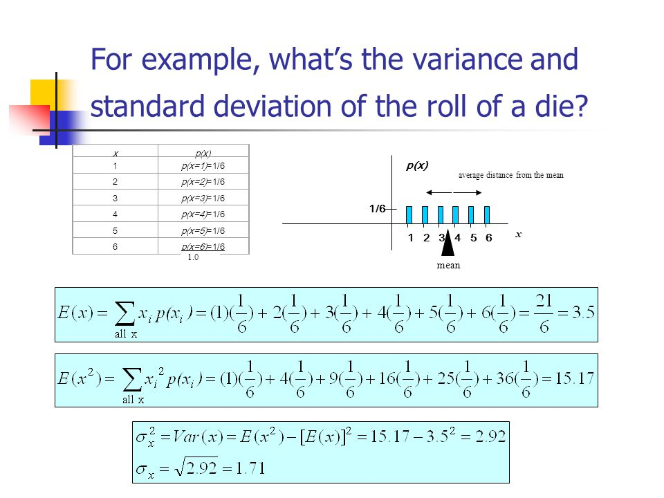 For example, what's the variance and standard deviation of the roll of a die.