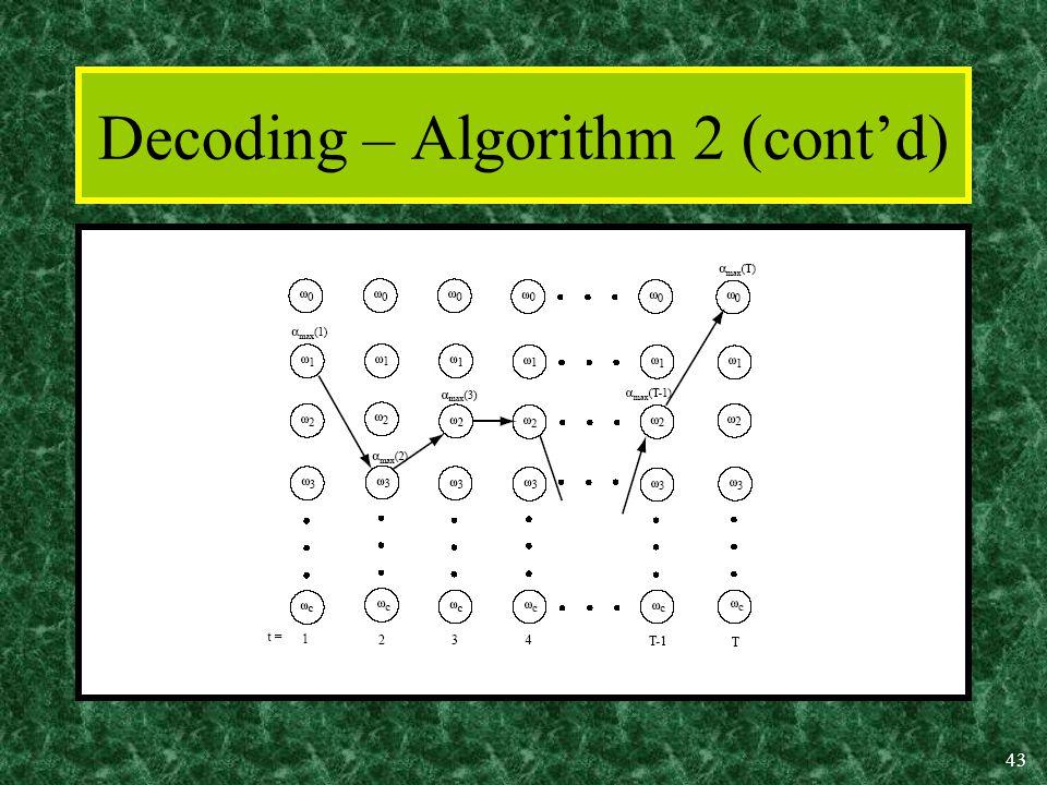 43 Decoding – Algorithm 2 (cont'd)