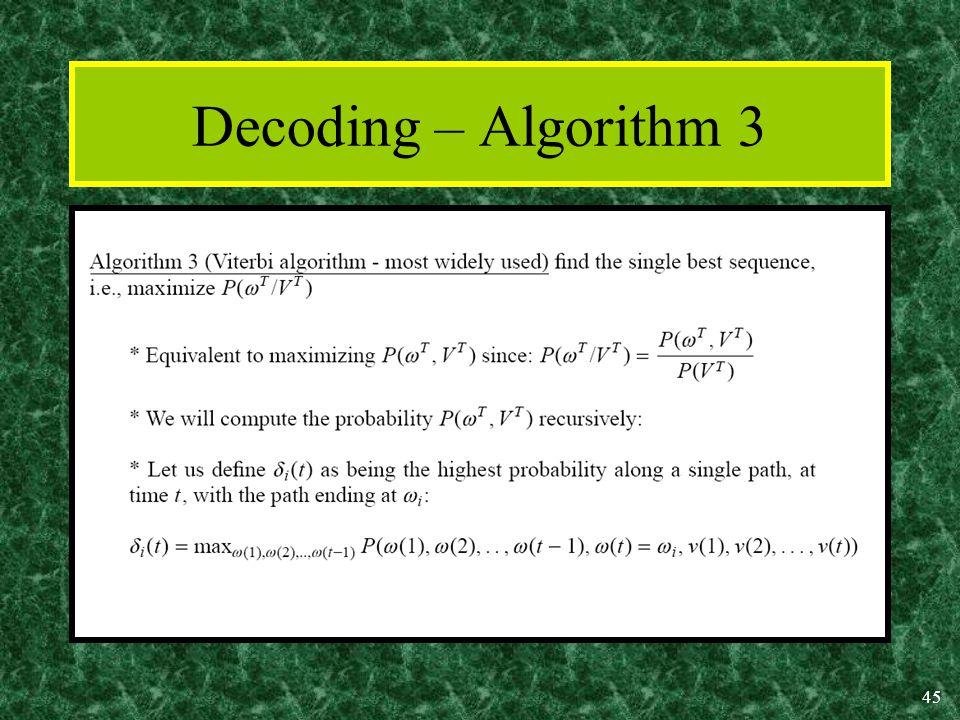45 Decoding – Algorithm 3