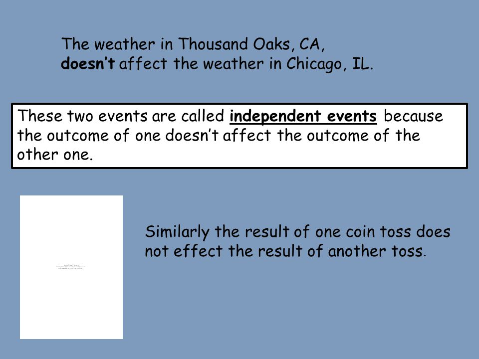 Here's an example of two events that are dependent.