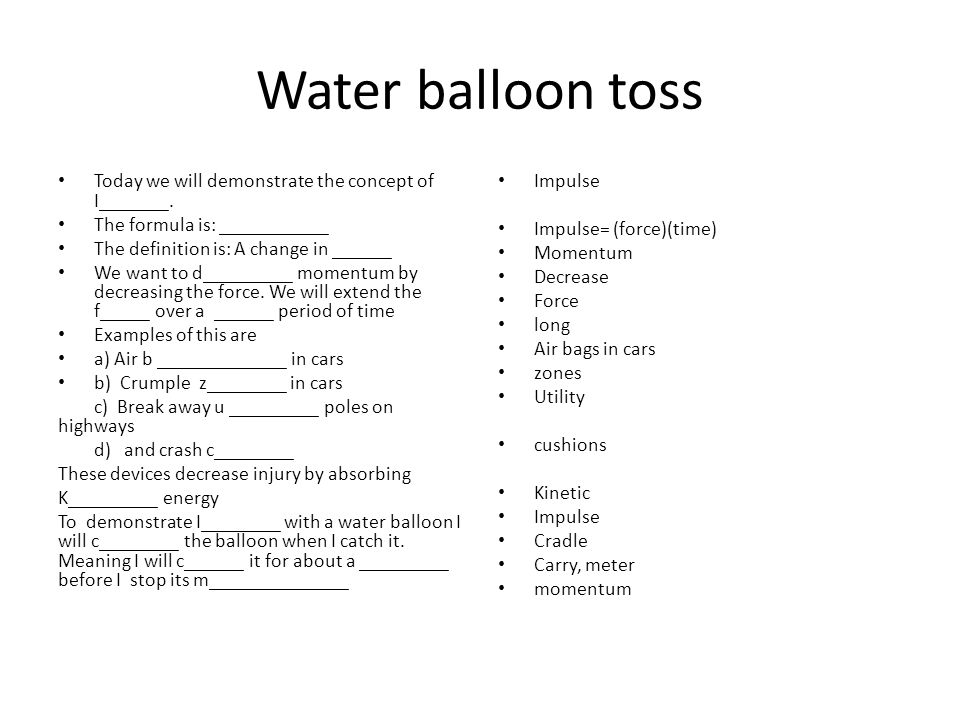 Water balloon toss Today we will demonstrate the concept of I_______.