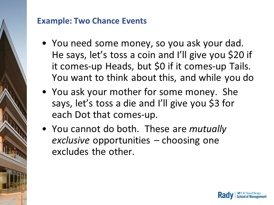 Example: Two Chance Events You need some money, so you ask your dad.