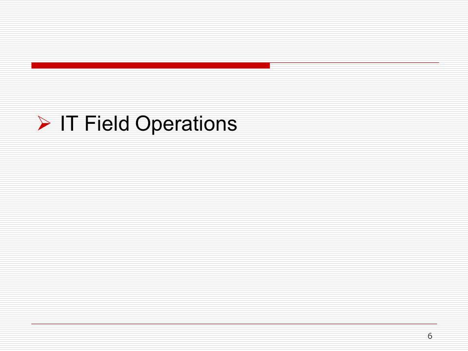 6  IT Field Operations