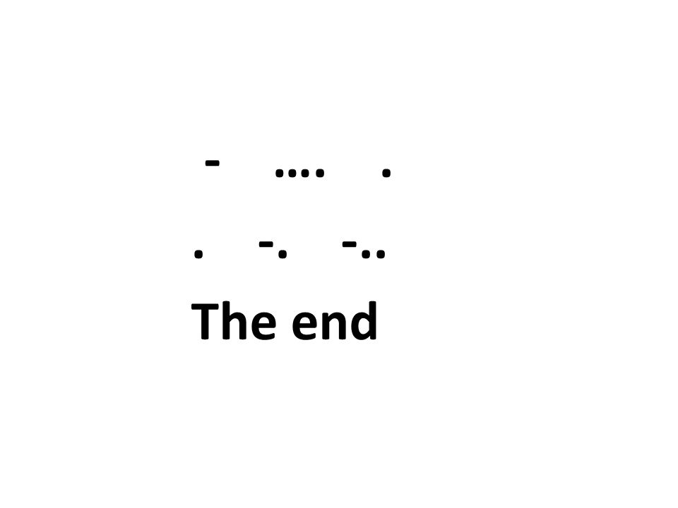 - …... -. -.. The end