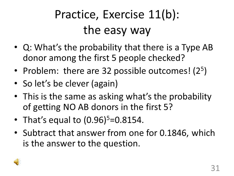 "Practice, Exercise 11(a): using the mean Q: On average, how many donors must be checked to find someone with Type AB blood? Classic case (""on average"""