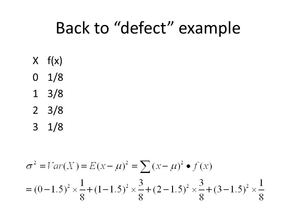 """Back to """"defect"""" example Xf(x) 01/8 13/8 23/8 31/8"""