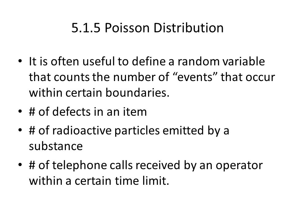 """It is often useful to define a random variable that counts the number of """"events"""" that occur within certain boundaries. # of defects in an item # of r"""
