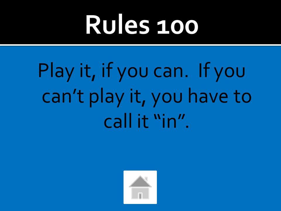 """If you do not see if a ball is """"in"""" or """"out"""" what do you do?"""