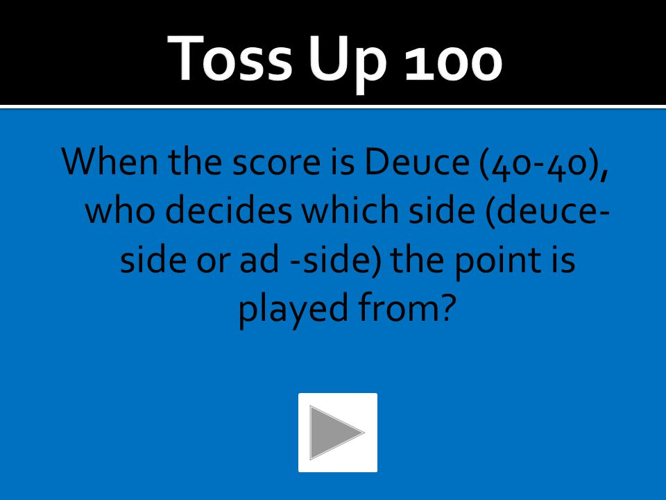 If you do not like your toss, you may let it bounce without penalty.