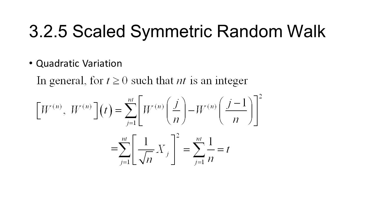3.2.5 Scaled Symmetric Random Walk Quadratic Variation